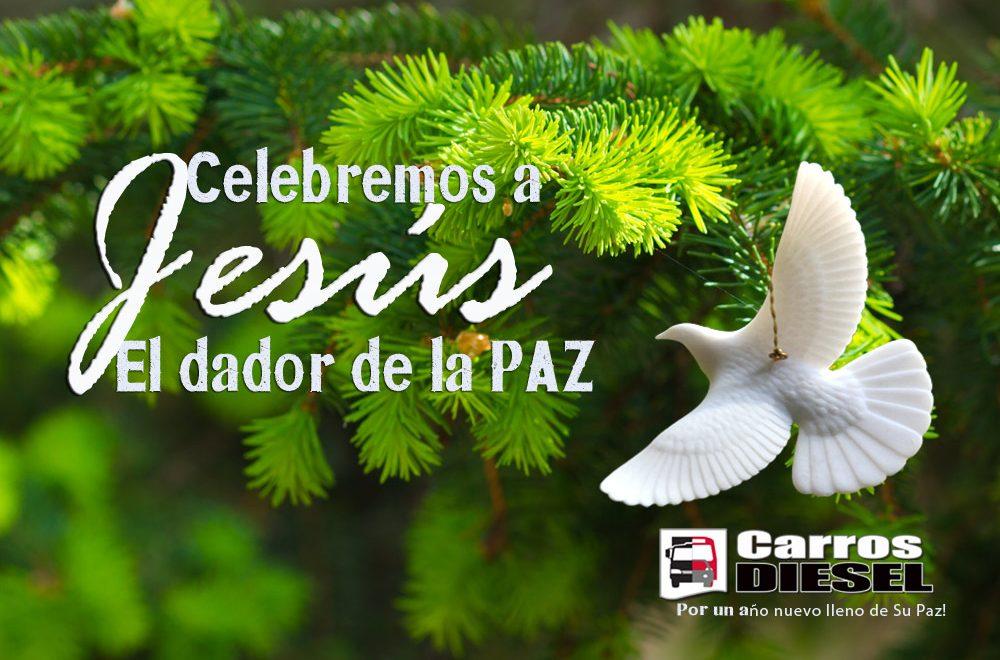 Celebremos a Jesus, el dador de la paz. Por un año nuevo lleno de Su Paz! Les desea Carros Diesel. San Pedro Sula, Honduras